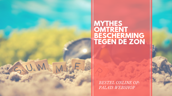 MYTHES OMTRENT BESCHERMING TEGEN DE ZON