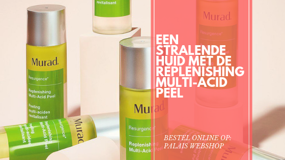 EEN STRALENDE HUID: ALLES OVER DE REPLENISHING MULTI-ACID PEEL