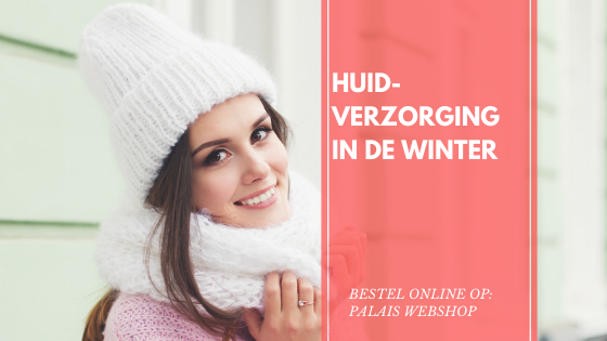 HUIDVERZORGING IN DE WINTER!