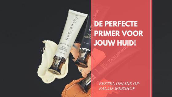 DE PERFECTE PRIMER VOOR JOUW HUID!