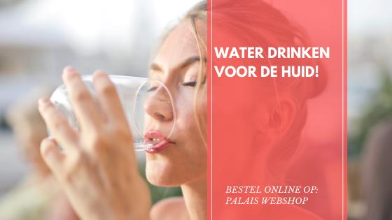 WATER DRINKEN VOOR DE HUID!